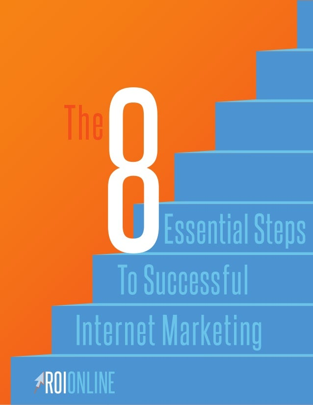 The 8 Essential Steps To Internet Marketing