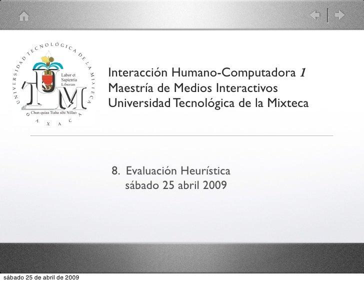 Interacción Humano-Computadora 1                              Maestría de Medios Interactivos                             ...