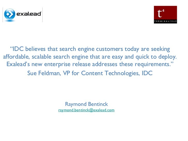 """"""" IDC believes that search engine customers today are seeking affordable, scalable search engine that are easy and quick t..."""