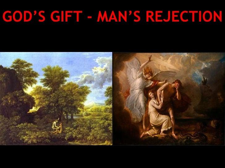 GOD'S GIFT - MAN'S REJECTION