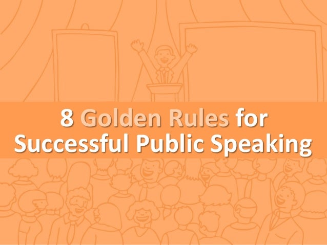 8 Golden Rules for Public Speaking