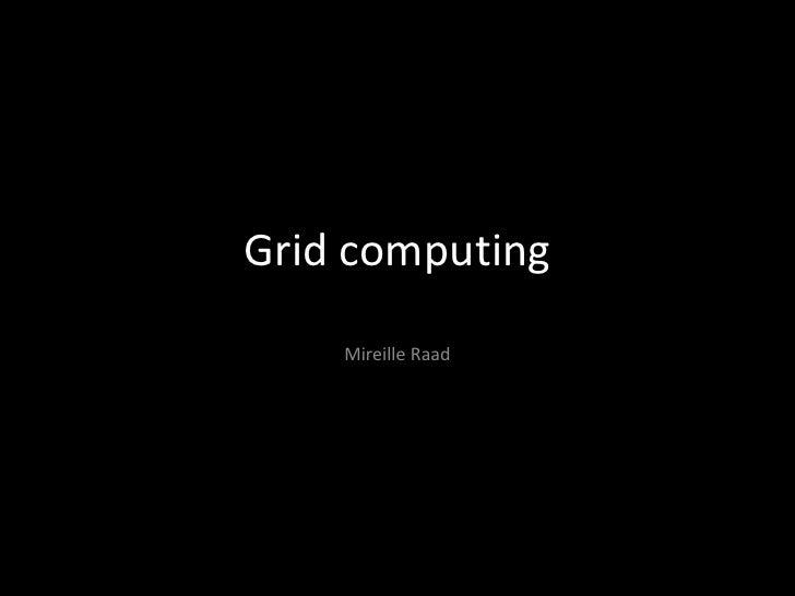 Grid computing    Mireille Raad