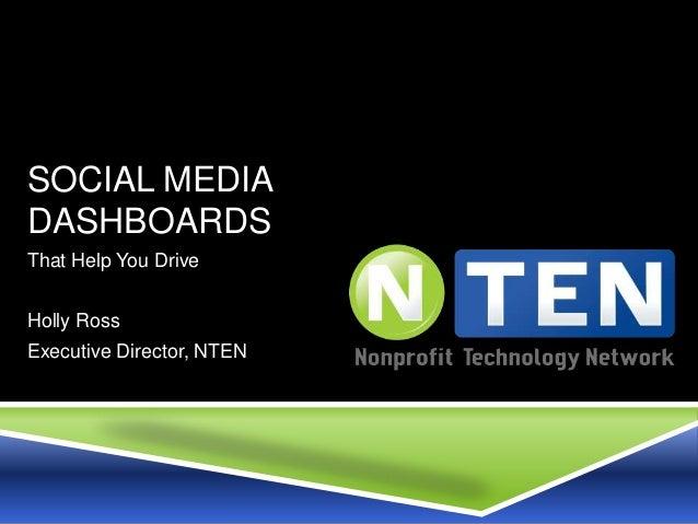 SOCIAL MEDIADASHBOARDSThat Help You DriveHolly RossExecutive Director, NTEN