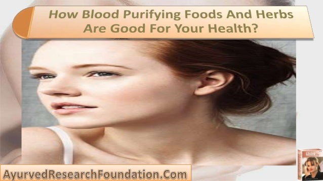 • There are some best known blood purifying herbs and foods that can help you in different ways. • Removing toxins and oth...