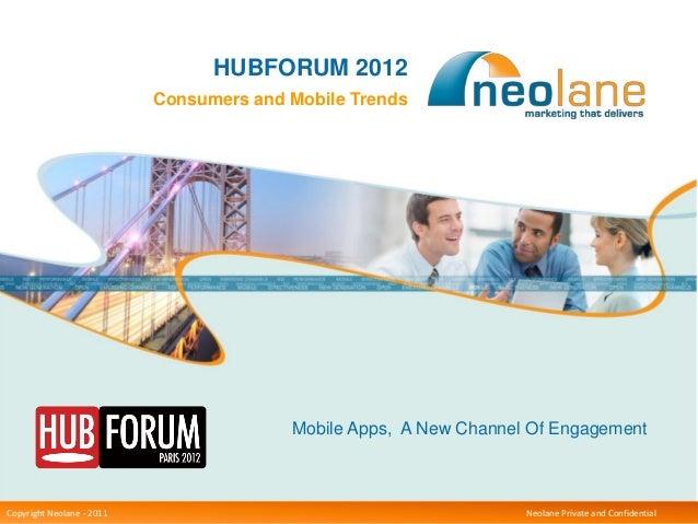 Stéphanie Maziole - NEOLANE - HUBFORUM 2012 - Consommateurs et Tendances Mobiles & Apps