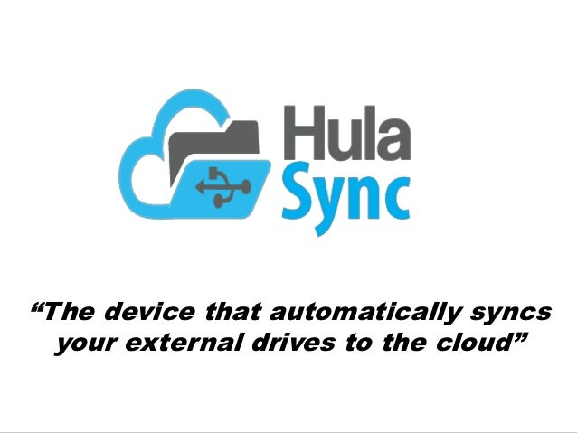 """""""The device that automatically syncs  your external drives to the cloud"""""""