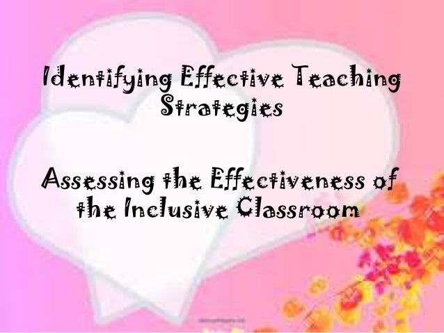 Identifying Effective TeachingStrategiesAssessing the Effectiveness ofthe Inclusive Classroom