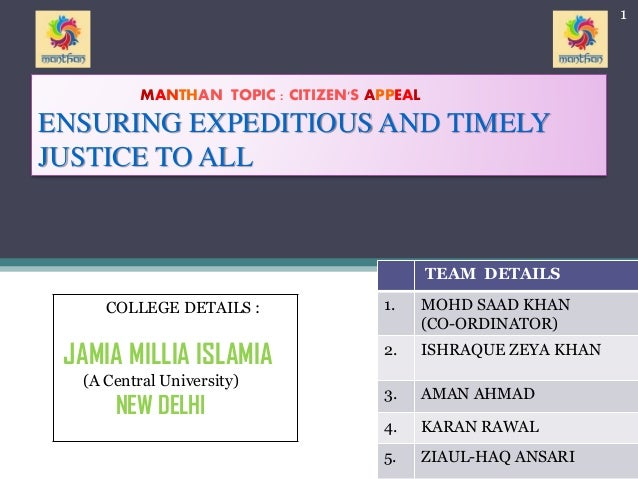 MANTHAN TOPIC : CITIZEN'S APPEAL ENSURING EXPEDITIOUS AND TIMELY JUSTICE TO ALL TEAM DETAILS 1. MOHD SAAD KHAN (CO-ORDINAT...