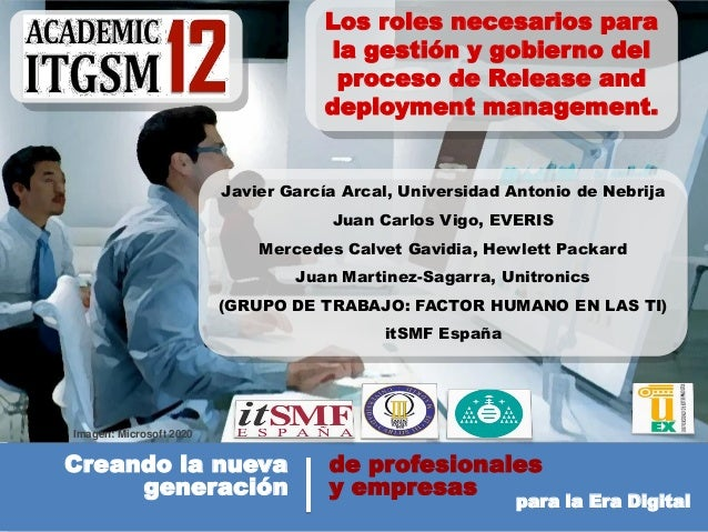 Los roles necesarios para la gestión y gobierno del proceso de Release and deployment management.  Javier García Arcal, Un...