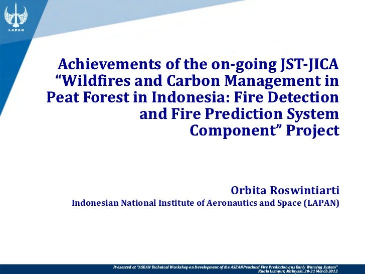 """Achievements of the On-Going JST - JICA """"Wildfires and Carbon Management in Peat Forest in Indonesia: Fire Detection and Fire Prediction System Component""""Project"""