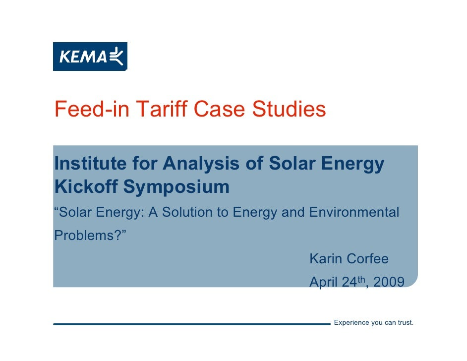 """Feed-in Tariff Case Studies  Institute for Analysis of Solar Energy Kickoff Symposium """"Solar Energy: A Solution to Energy ..."""