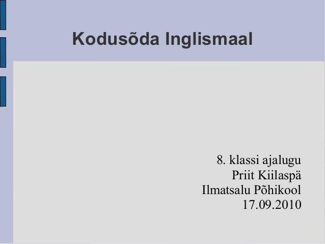 Kodusõda Inglismaal 8. klassi ajalugu Priit Kiilaspä Ilmatsalu Põhikool 17.09.2010