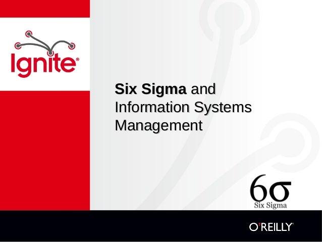 Six SigmaSix Sigma andand Information SystemsInformation Systems ManagementManagement