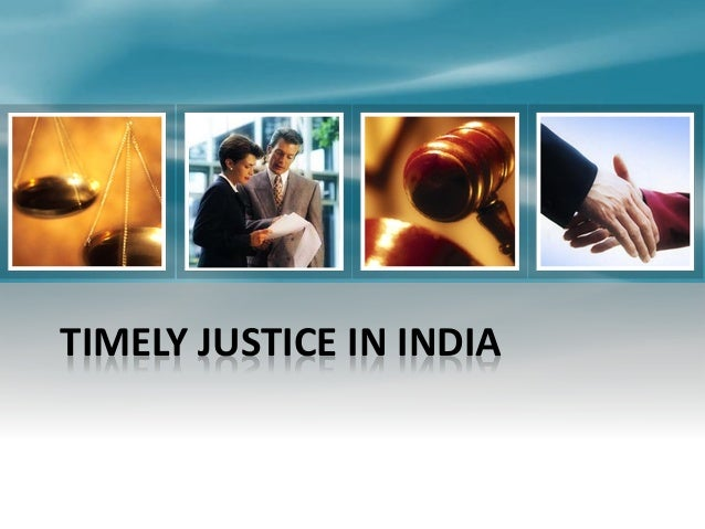 TIMELY JUSTICE IN INDIA