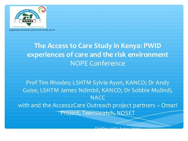 Supporting community action on HIV & AIDs and TB The Access to Care Study in Kenya: PWID experiences of care and the risk ...
