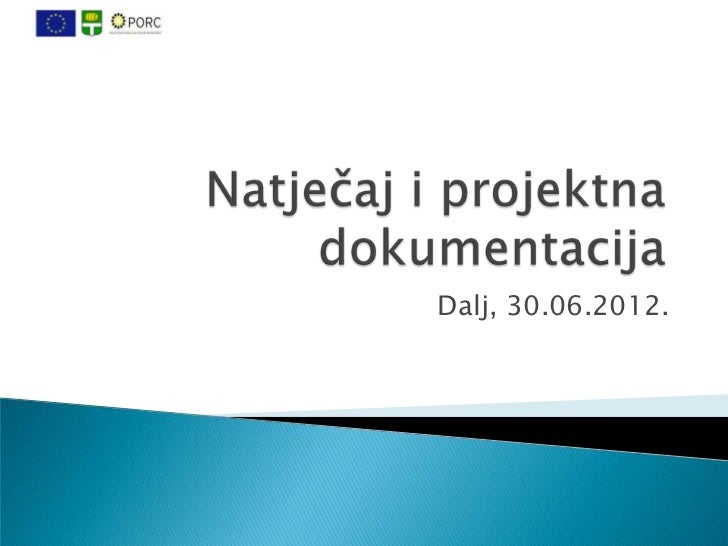 8. natjecaj i projektna dokumentacija, 30.06.2012.