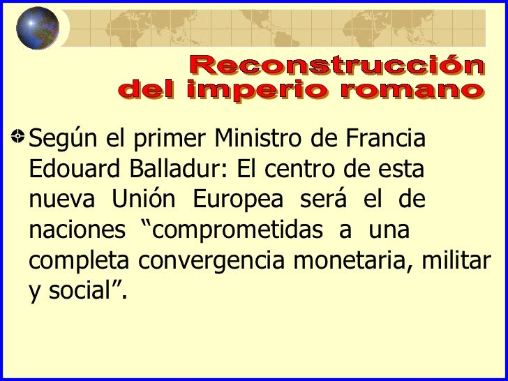 """Según el primer Ministro de FranciaEdouard Balladur: El centro de estanueva Unión Europea será el denaciones """"comprometida..."""