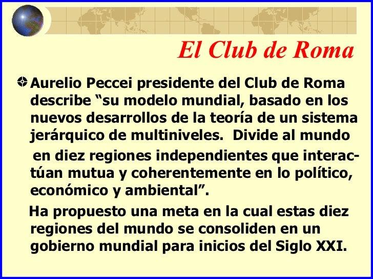 """El Club de RomaAurelio Peccei presidente del Club de Romadescribe """"su modelo mundial, basado en losnuevos desarrollos de l..."""