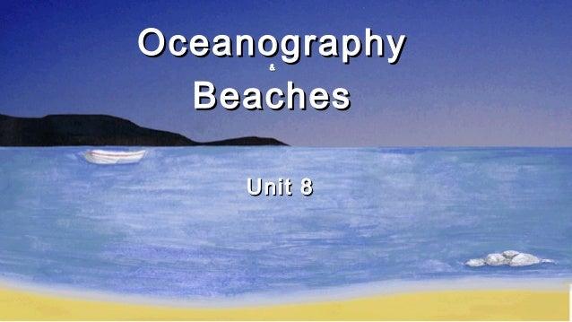 Oceanography Beaches &  Unit 8
