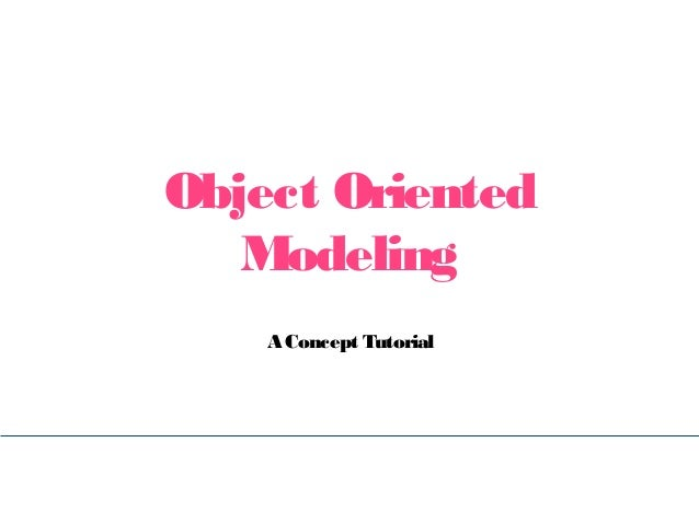 Object Oriented Modeling A Concept Tutorial