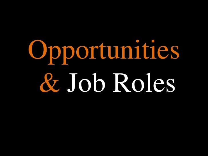 Opportunities & Job Roles<br />