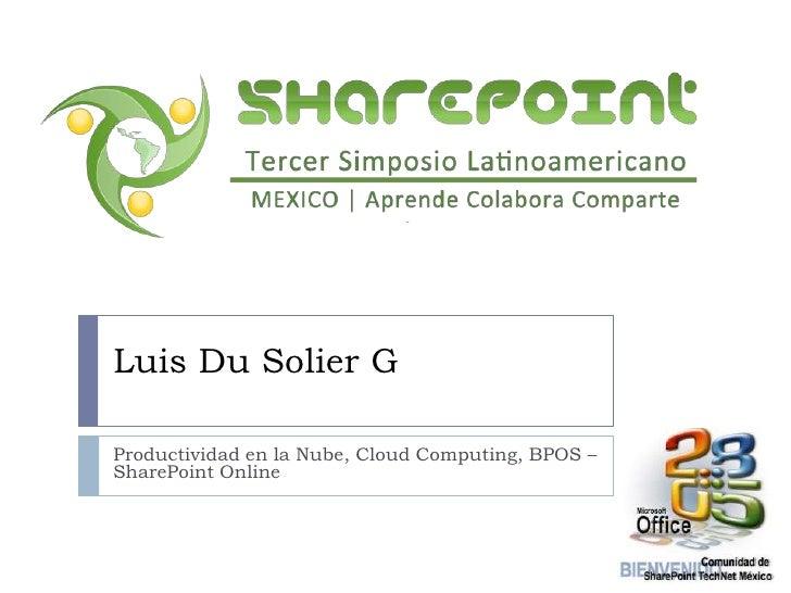 8 - Productividad en la Nube con BPOS - SharePoint Online, por Luis Du Solier