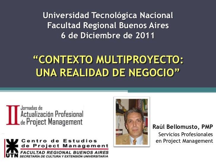 Entorno Multiproyecto: una realidad de negocio - Raúl Bellomusto
