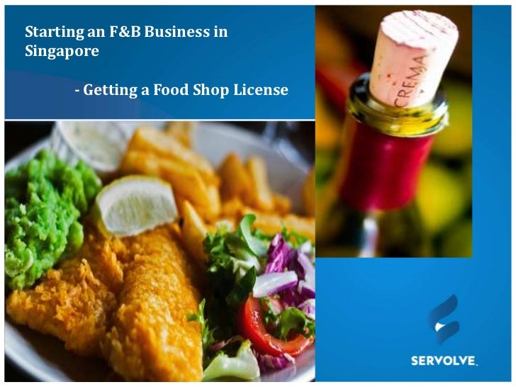 Starting an F&B Business inSingapore      - Getting a Food Shop License
