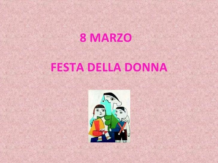 08 - Festa Della Donna - Marzo 8