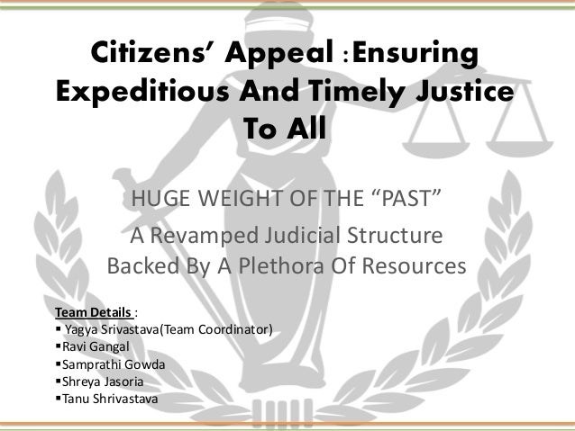 """Citizens' Appeal :Ensuring Expeditious And Timely Justice To All HUGE WEIGHT OF THE """"PAST"""" A Revamped Judicial Structure B..."""
