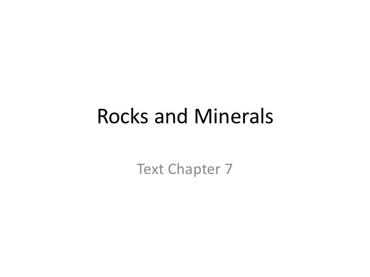 Rocks and Minerals    Text Chapter 7