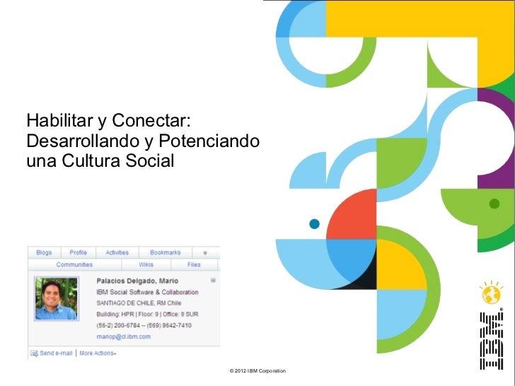 Habilitar y conectar : Desarrollando y potenciando una Cultura social.