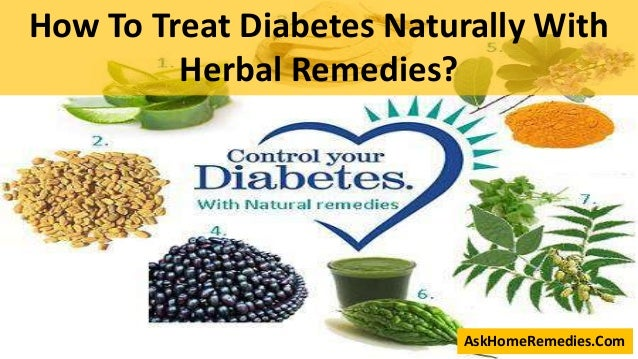 AskHomeRemedies.Com How To Treat Diabetes Naturally With Herbal Remedies?