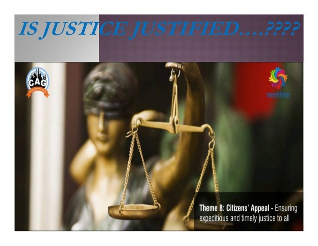 IS JUSTICE JUSTIFIED….????