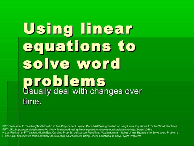 Using linear                equations to                solve wor d                pr oblems                Usually deal w...