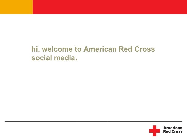 hi. welcome to American Red Cross social media.