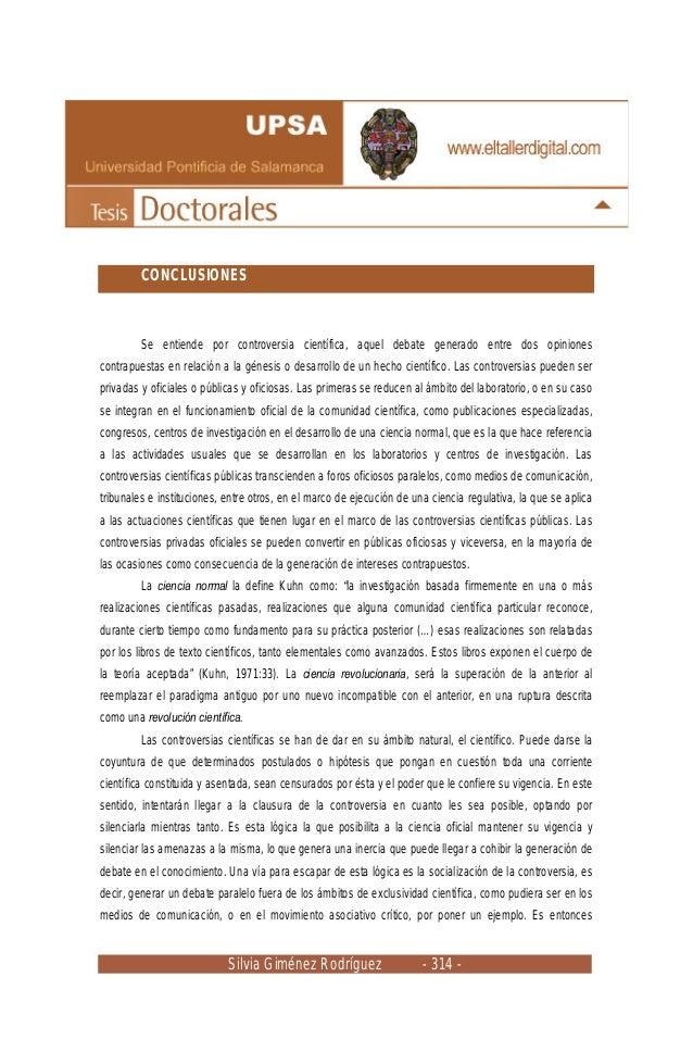 Silvia Giménez Rodríguez - 314 - CONCLUSIONES Se entiende por controversia científica, aquel debate generado entre dos opi...