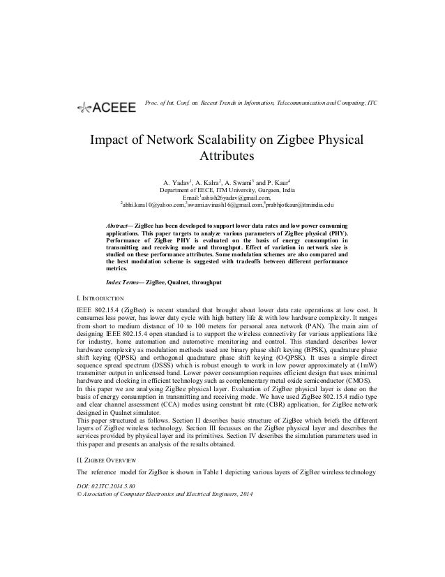 Impact of Network Scalability on Zigbee Physical Attributes A. Yadav1 , A. Kalra2 , A. Swami3 and P. Kaur4 Department of E...