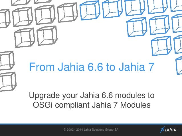 JahiaOne - Upgrade to Jahia7 in 10 minutes