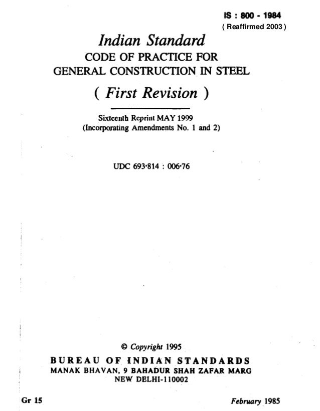 Is:800-1984 ( Rerfflrmed 1998 ) Indian Standard CODE OF PRACTICE FOR GENERAL CONSTRUCTION,IN STEEL ( First Revision ) Sixt...