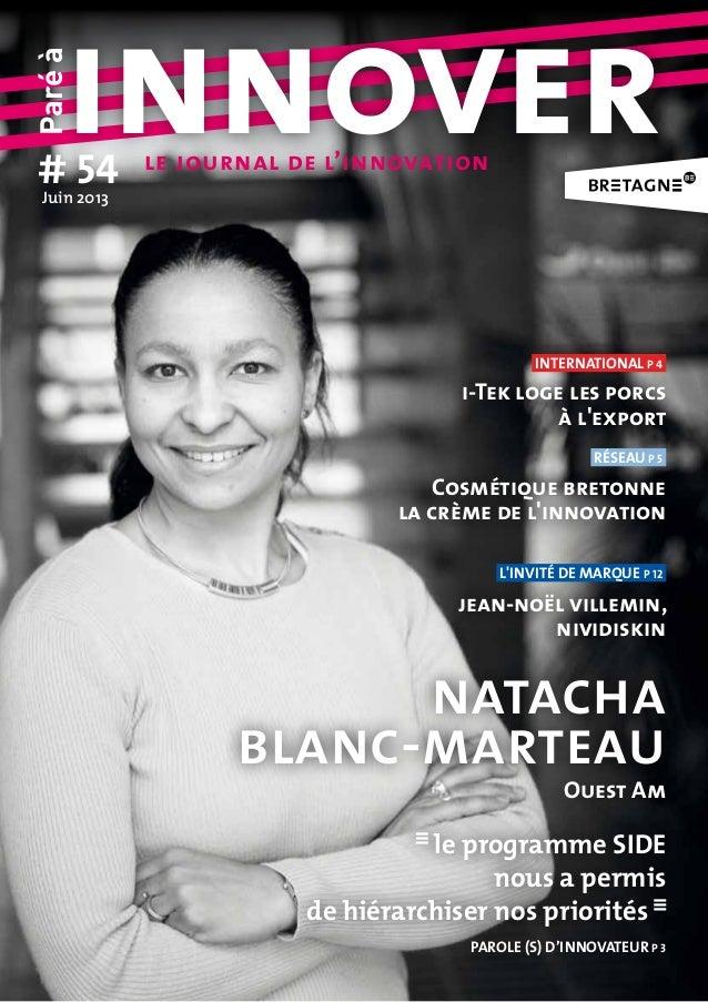 Paréàinnover# 54Juin2013natachablanc-marteaule programme SIDEnous a permisde hiérarchiser nos prioritésparole (S) d'innov...