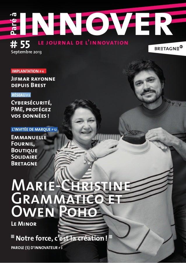 Paréà innover# 55Septembre2013 Marie-Christine Grammatico et Owen Poho Notre force, c'est la création! parole (S) d'inno...