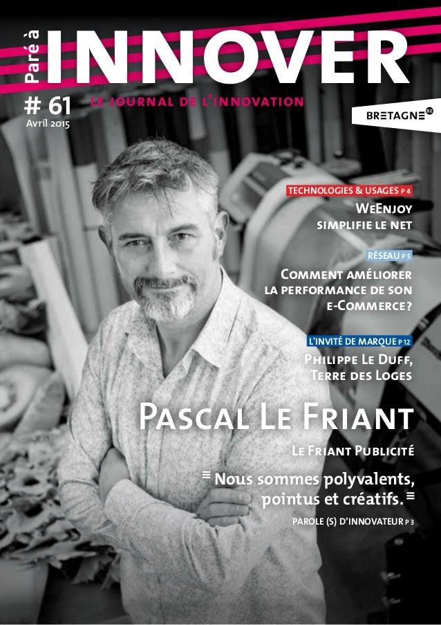Paréà innover# 61Avril2015 le journal de l'innovation réseau p 5 Comment améliorer la performance de son e-Commerce? tec...