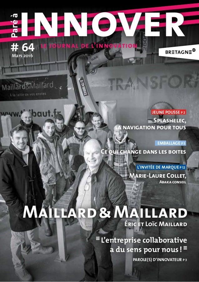 Paréà innover# 64Mars2016 le journal de l'innovation EMBALLAGE p 5 Ce qui change dans les boites jeune pousse P 2 Splashe...