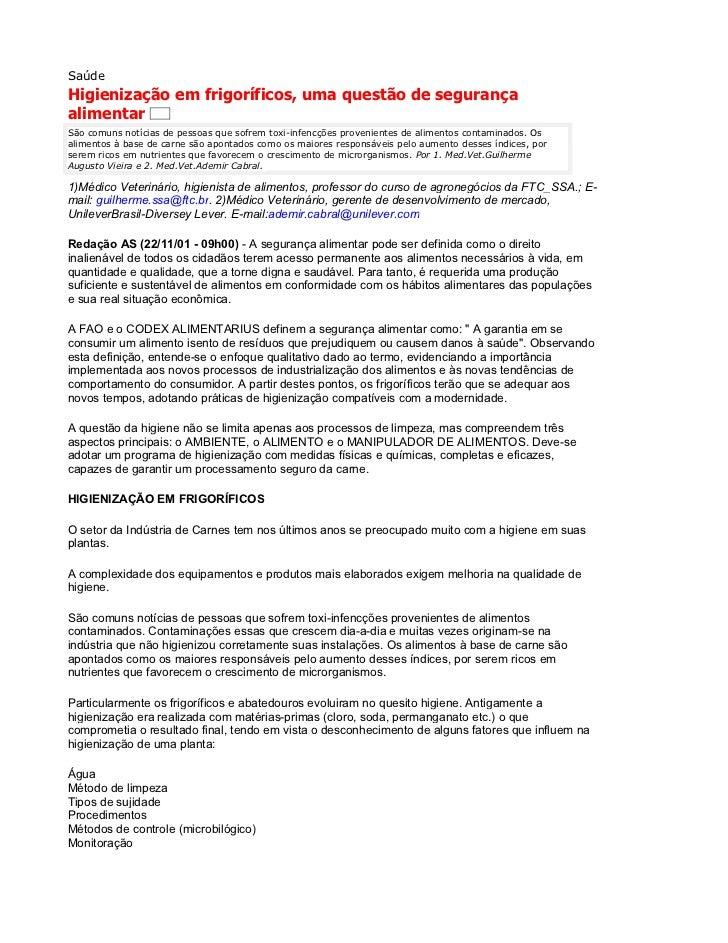 SaúdeHigienização em frigoríficos, uma questão de segurançaalimentarSão comuns notícias de pessoas que sofrem toxi-infencç...