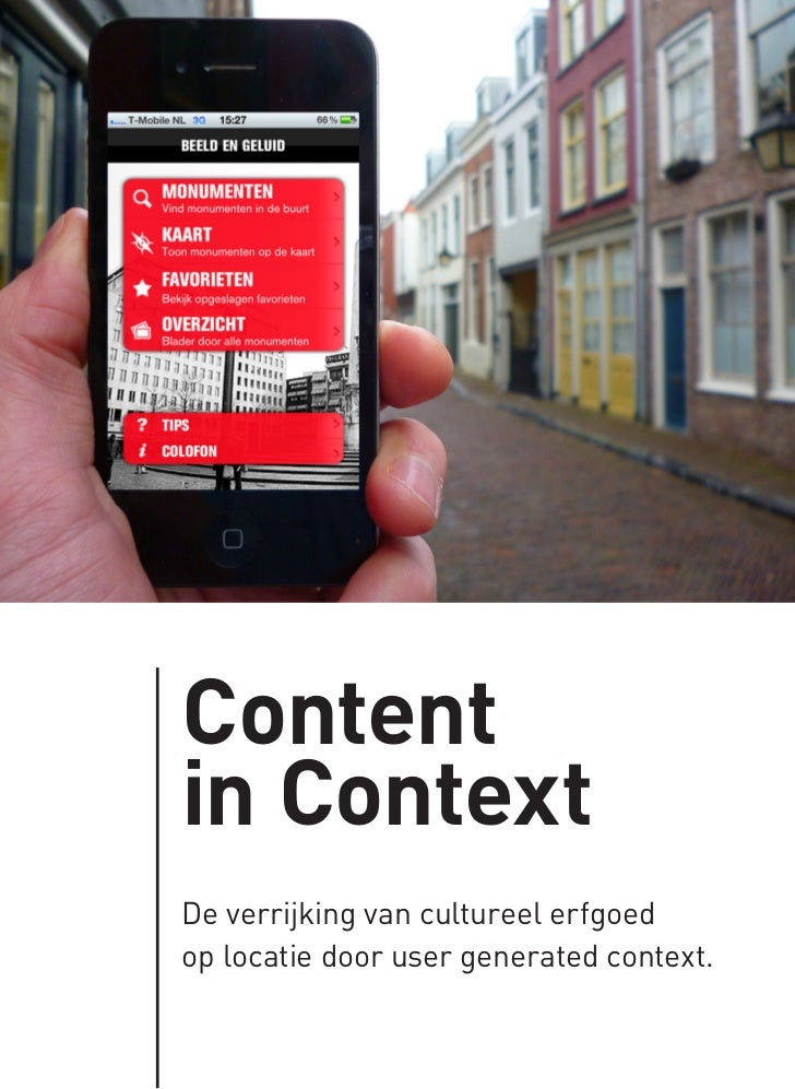 Contentin ContextDe verrijking van cultureel erfgoedop locatie door user generated context.