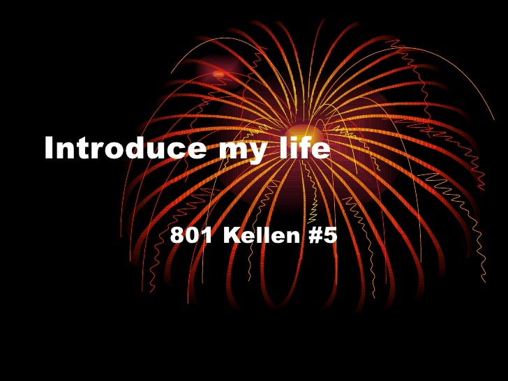 Introduce my life 801 Kellen #5