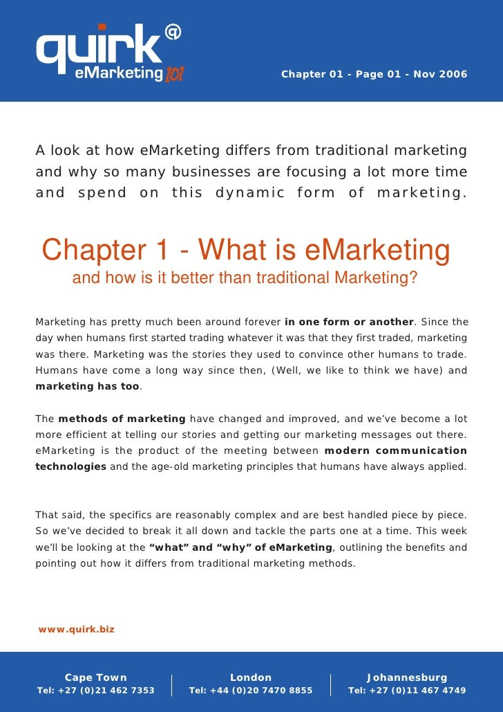Chapter 01 - Page 01 - Nov 2006     A look at how eMarketing differs from traditional marketing and why so many businesses...