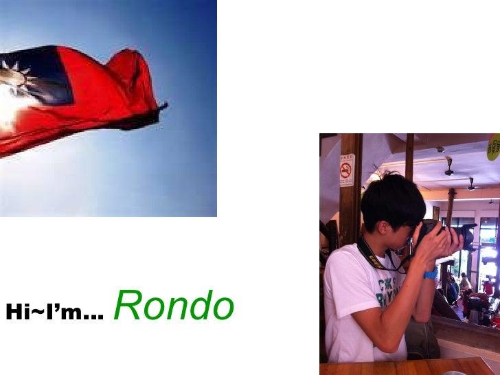 Hi~I'm…  Rondo