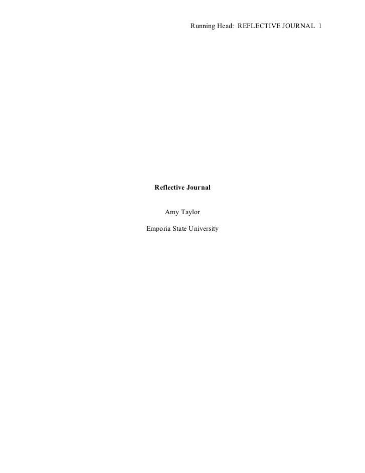 Running Head: REFLECTIVE JOURNAL 1  Reflective Journal      Amy TaylorEmporia State University